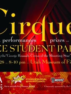Cirque! free student party. March 28, 8 to 10 pm, UMFA. Free food, prizes, games, performances.