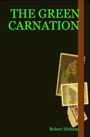 The Green Carnation; published anonymously by Richard Hichens and said to be based on Oscar Wilde and Lord Alfred Douglas, whom he knew personally